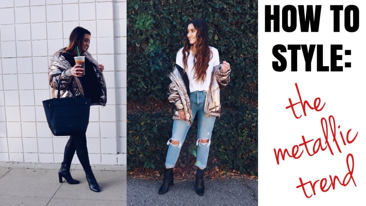 How To Style | The Metallic Trend