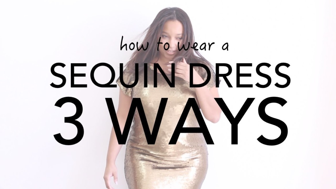 How To Wear | A Sequin Dress 3 Ways