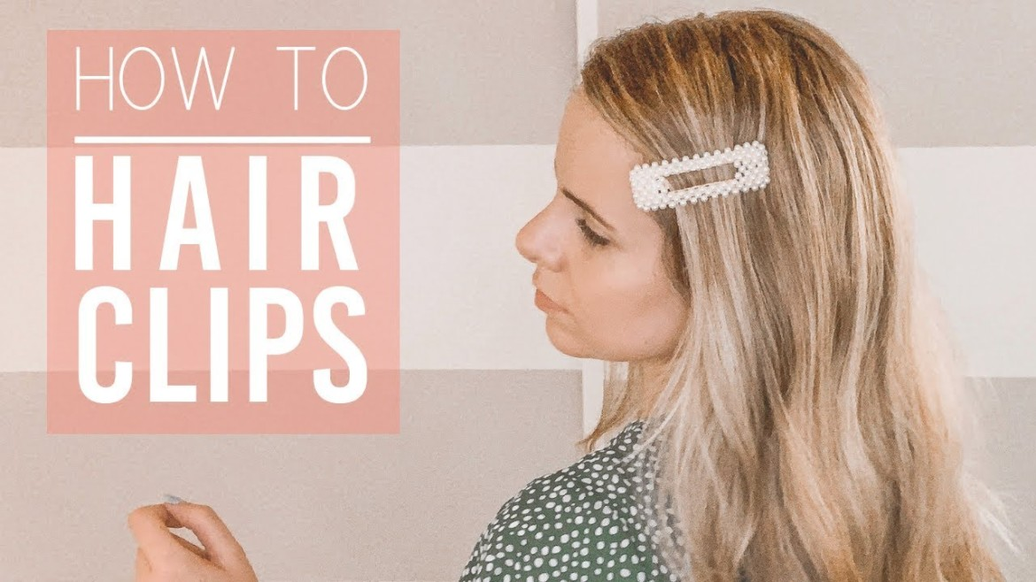 5 Ways To Style Hair Clips