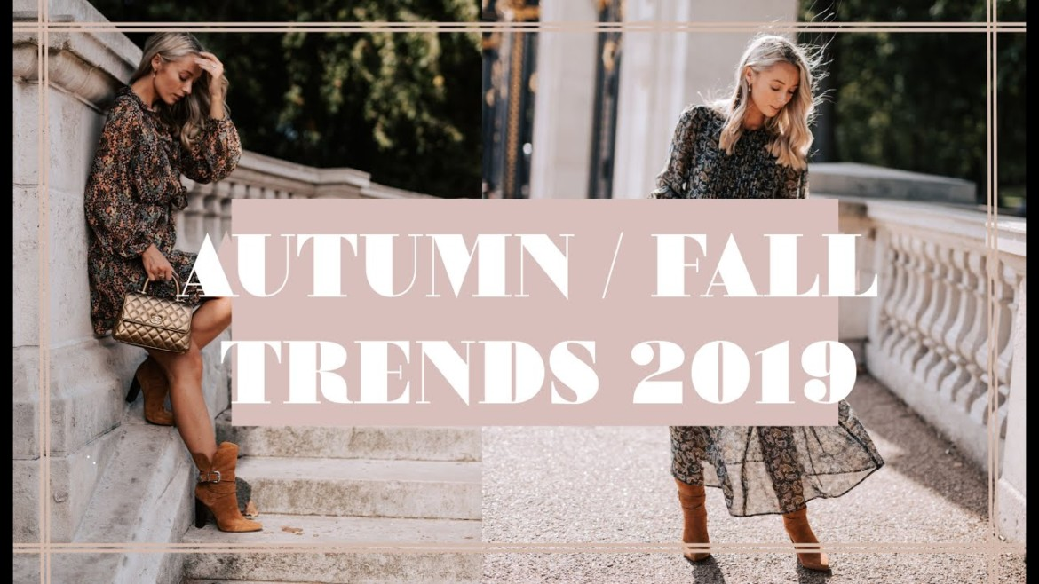 10 Trends For Autumn/Fall/Winter 2019 + How To Wear Them Now