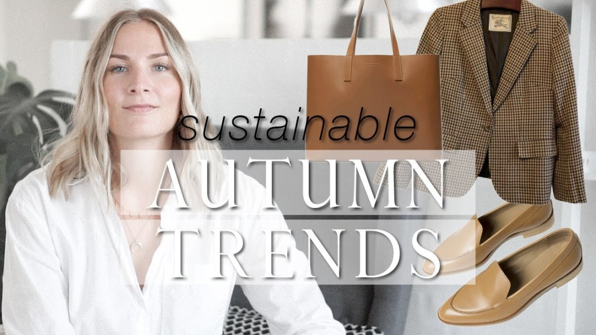 The Trend Series: Autumn 2019 | Sustainable fashion