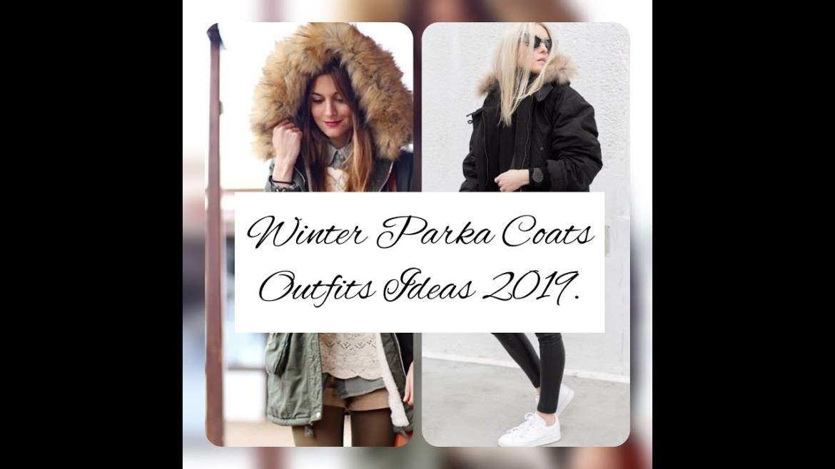 The Cool and Chic Winter Parka Coats Outfits Ideas | Winter Fashion 2019