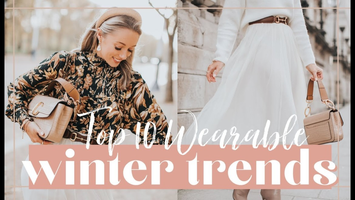 10 WEARABLE WINTER 2019 TRENDS // Fashion Mumblr