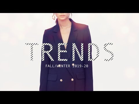 8 Big Trends For Fall/Winter 2019-20