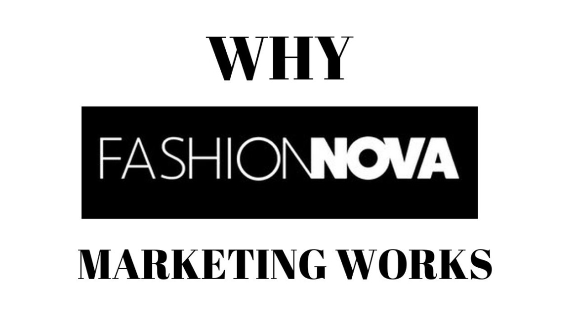 WHY FASHIONNOVA MARKETING WORKS