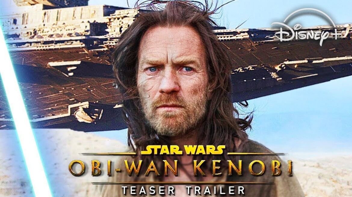 Obi-Wan KENOBI Disney+ (2021): A Star Wars Story – Teaser Trailer Mashup/Idea | Star Wars Collection